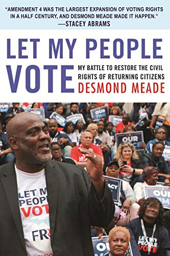 Book Cover: Let My People Vote: My Battle to Restore the Civil Rights of Returning Citizens