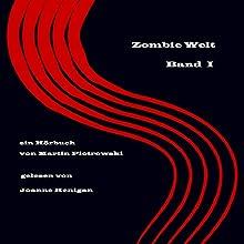 Zombie Welt 1 Hörbuch von Martin Piotrowski Gesprochen von: Joanne Henigan