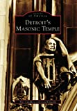 Detroit's Masonic Temple, Greg Kowalski and Alex Lundberg, 073854034X