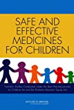 Safe and Effective Medicines for Children : Pediatric Studies Conducted under the Best Pharmaceuticals for Children Act and the Pediatric Research Equity Act, Committee on Pediatric Studies Conducted Under the Best Pharmaceuticals for Children Act (BPCA) and the Pediatric Research Equity Act (PREA) and Institute of Medicine, 0309225493