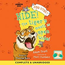 Hide! The Tiger's Mouth Is Open Wide Audiobook by Adam Frost Narrated by Thomas Eyre