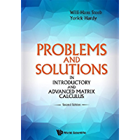 PROBLEMS AND SOLUTIONS IN INTRODUCTORY AND ADVANCED MATRIX CALCULUS (SECOND EDITION)