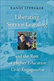 "Randy Stoecker, ""Liberating Service Learning and the Rest of Higher Education Civic Engagement"" (Temple UP, 2016)"