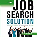The Job Search Solution: : The Ultimate System for Finding a Great Job Now! Audiobook by Tony Beshara Narrated by Tony Beshara