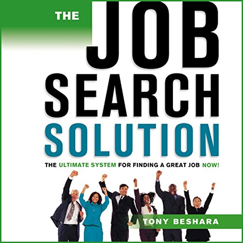 The Job Search Solution: : The Ultimate System for Finding a Great Job Now! by Gildan Media, LLC