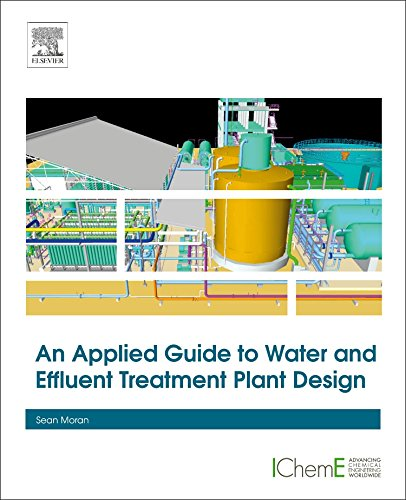 An Applied Guide to Water and Effluent Treatment Plant Design (Water Effluent)