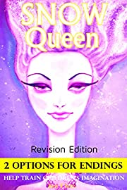 Books For Kids: Snow Queen (Revision Edition) with SPECIAL 2 OPTIONS ENDINGS, Children's books, Bedtime Stories For Kids Ages 3-8 (Early readers chapter ... readers / bedtime reading for kids Book 11)