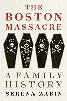 The Boston Massacre: A Family History