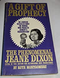 A Gift of Prophecy: The Phenomenal Jeane Dixon