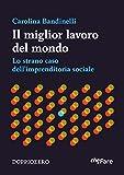 Image de Il miglior lavoro del mondo: Lo strano caso dell'imprenditoria sociale (Italian Edition)