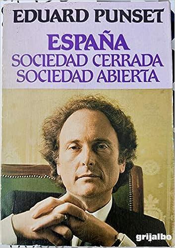 España, sociedad cerrada, sociedad abierta Colección 80. Serie mayor: Amazon.es: Punset, Eduard: Libros en idiomas extranjeros