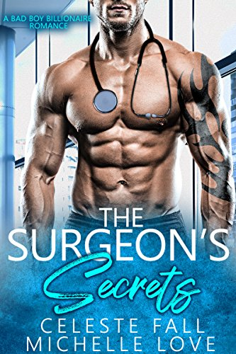 The Surgeons Secrets: A Bad Boy Billionaire Romance