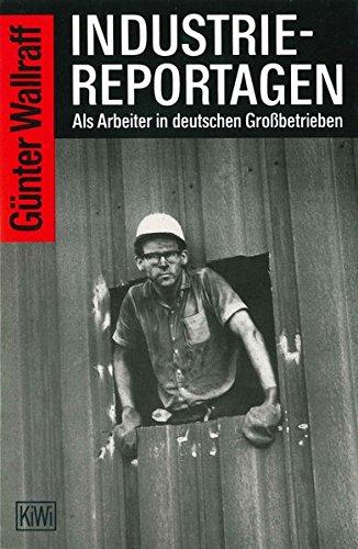 Industriereportagen: Als Arbeiter in deutschen Grossbetrieben