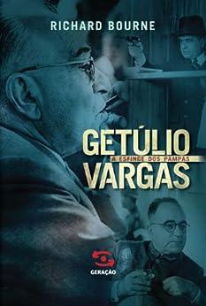 Getulio Vargas - A Esfinge dos Pampas por [Bourne, Richard]