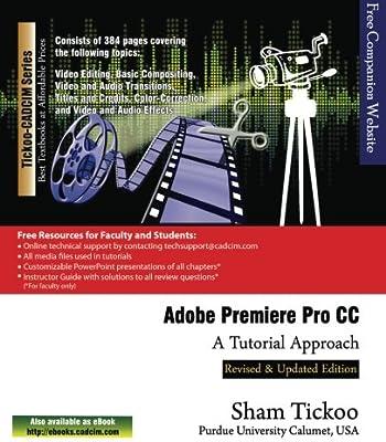 Adobe Premiere Pro CC - A Tutorial Approach: Prof  Sham Tickoo