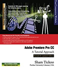 Adobe Premiere Pro CC: A Tutorial Approach textbook introduces the readers to Adobe Premiere Pro CC, one of the most powerful real-time professional grade video editing applications. It has flexible, precise, and reliable editing tools. The M...