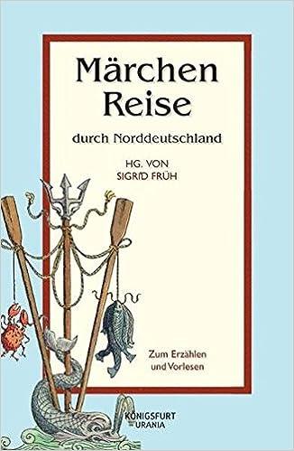 Marchenreise Durch Norddeutschland Marchen Zum Erzahlen Und Vorlesen Amazon De Sigrid Fruh Hg Bucher