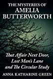 img - for The Mysteries Of Amelia Butterworth: That Affair Next Door, Lost Man's Lane and The Circular Study book / textbook / text book
