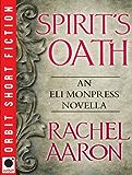 Spirit's Oath: An Eli Monpress Novella (The Legend of Eli Monpress)