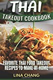 Thai Takeout Cookbook: Favorite Thai Food Takeout Recipes to Make at Home