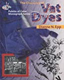 The Chemistry of Vat Dyes, Dianne N. Epp, 188382205X
