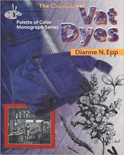 The Chemistry of Vat Dyes (Palette of Color Series) by Dianne N. Epp PDF Download