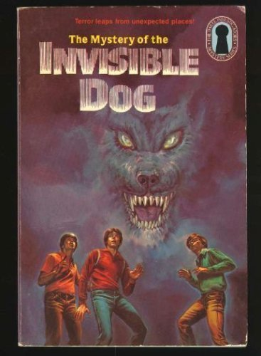 MYSTERY OF THE INVISIBLE DOG (The Three Investigators Mystery Series, 23), Arthur, Robert