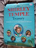 The Shirley Temple Treasury : Stories from Movies that Made Her Famous : Four Books in One : Heidi, The Little Colonel, Rebecca of Sunnybrook Farm, Captain January