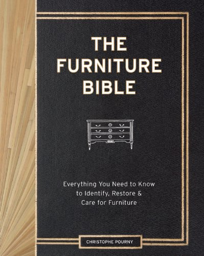 The Furniture Bible: Everything You Need to Know to Identify, Restore & Care for - Designs Furniture Antique