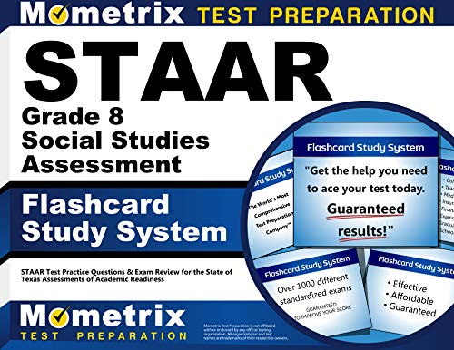 STAAR Grade 8 Social Studies Assessment Flashcard Study System: STAAR Test Practice Questions & Exam Review for the State of Texas Assessments of Academic Readiness (Cards)