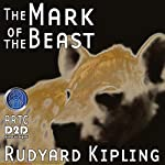 The Mark of the Beast (Dramatized)   Rudyard Kipling,Brad Strickland - adaptation