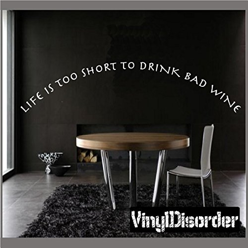 Susie85Electra Life Is Too Short To Drink Bad Wine Vinyl Wall Decal Wall Quotes Vinyl Sticker