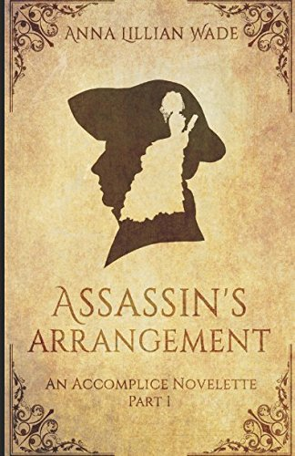 Assassin's Arrangement: a Victorian Romantic Suspense novelette (The Accomplice Novelette Trilogy)