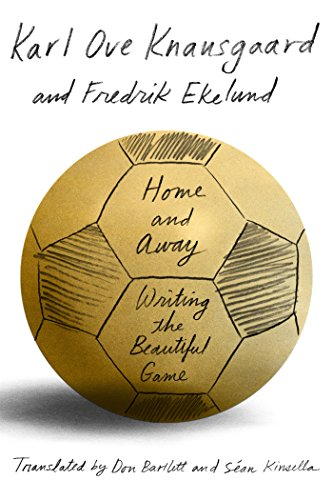 (Home and Away: Writing the Beautiful Game)