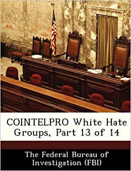 Cointelpro White Hate Groups Part 13 Of 14 The Federal Bureau Of