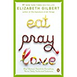 Eat Pray Love: One Woman's Search for Everything Across Italy, India and Indonesiaby Elizabeth Gilbert