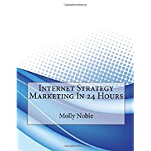 Internet Strategy Marketing in 24 Hours