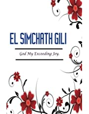 El Simchath Gili God My Exceeding Joy: Names Of God Bible Verse Quote Cover Composition Large Christian Gift Journal Notebook To Write In. For Men, Women Boys, Girls & Kids, Paperback