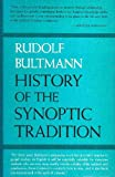 History of the Synoptic Tradition, Rudolf Bultmann, 0060611723
