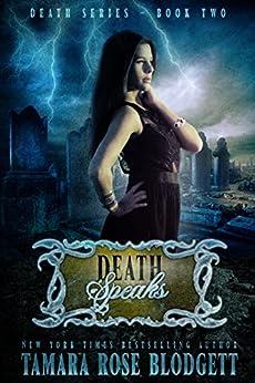 Death Speaks (#2): New Adult Dark Paranormal/Sci-fi Romance (The Death Series) by [Blodgett, Tamara Rose]