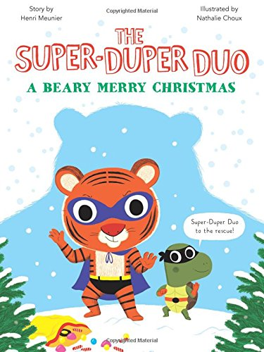 A Beary Merry Christmas (The Super-Duper Duo) (Christmas Beary)