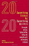 Twenty Something Essays by Twenty Something Writers, , 0812975669
