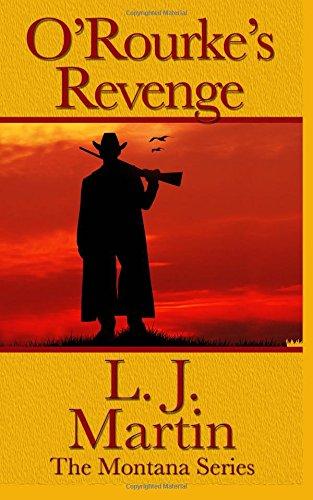 O'Rourke's Revenge (The Montana Series) PDF