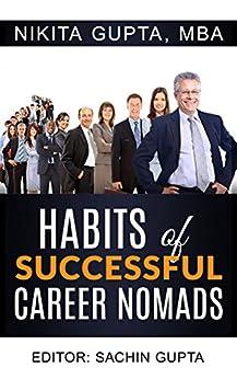 Habits of Successful Career Nomads by [Gupta, Nikita]