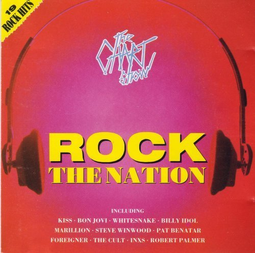 Kiss; Robert Palmer; Billy Idol; Marillion; Inxs; Bon Jovi; Whitesnake; Steve Winwood; Huey Lewis; Etc. - Rock The Nation - The Chart Show (Audio Cd 1988) - [CD]