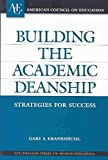 img - for By Gary S. Krahenbuhl - Building the Academic Deanship: Strategies for Success (ACE/Praeg (2004-05-15) [Hardcover] book / textbook / text book