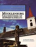 Grandduchies of Mecklenburg-Schwerin & Mecklenburg-Strelitz (Map Guide to German Parish Registers, Volume 3)