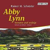 Verraten und verfolgt (Abby Lynn 3)   Rainer M. Schröder