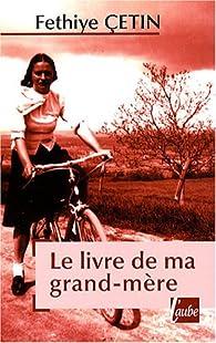 Le livre de ma grand-mère par Fethiyé Cetin