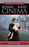 Historical Dictionary of Russian and Soviet Cinema, Peter Rollberg, 0810860724